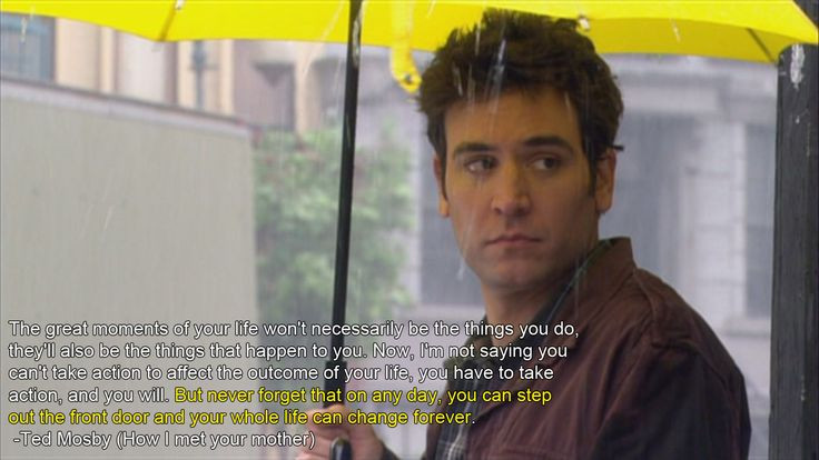 Quotes From How I Met Your Mother  how i met your mother quotes life