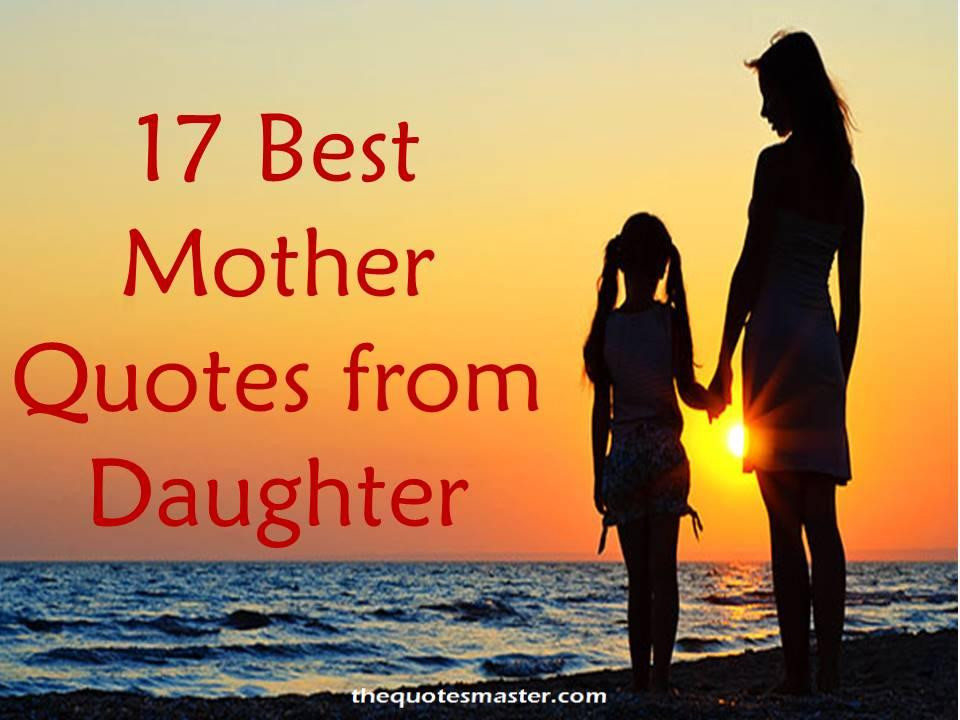 Quotes From Mother To Daughter  17 Best Mother Quotes from Daughter