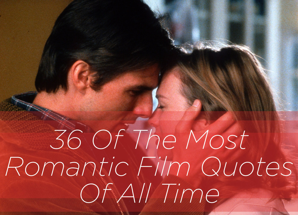 Quotes From Romantic Movies  36 The Most Romantic Quotes All Time