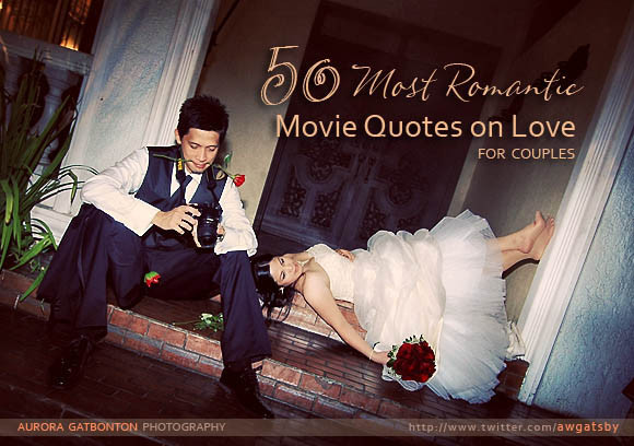 Quotes From Romantic Movies  50 Most Romantic Movie Quotes Love For Couples