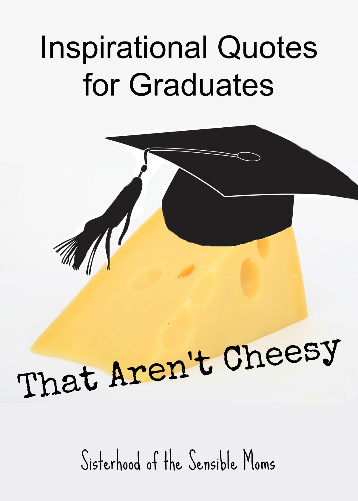 Quotes Graduation  Inspirational Quotes for Graduates That Aren t Cheesy
