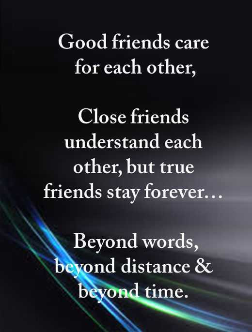 Quotes On Good Friendship  Good friends care for but True friends stay forever