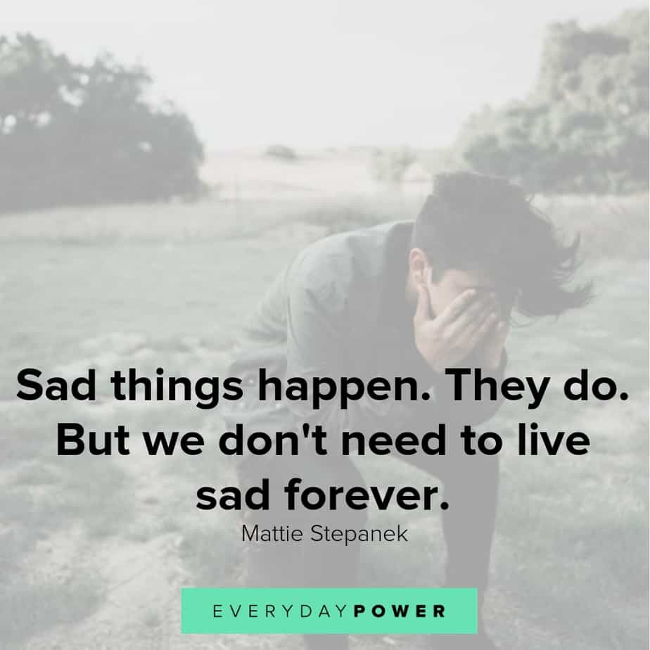 Quotes Sad  60 Sad Love Quotes to Beat Sadness and Tears 2019
