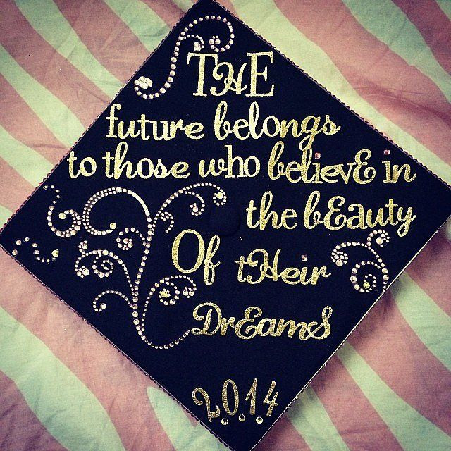 Quotes To Put On Graduation Cap  75 Creative Ways to Decorate Your Graduation Cap