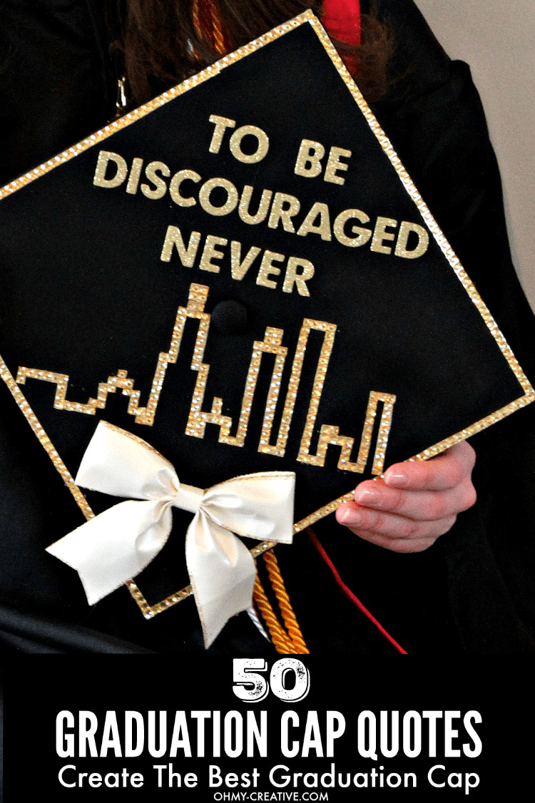 Quotes To Put On Graduation Cap  50 Graduation Caps Ideas And Quotes Oh My Creative