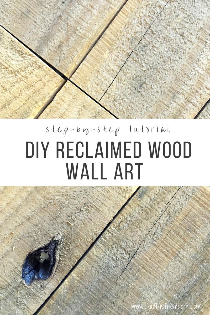 Reclaimed Wood Wall Art DIY  DIY Reclaimed Wood Wall Art with step by step tutorial