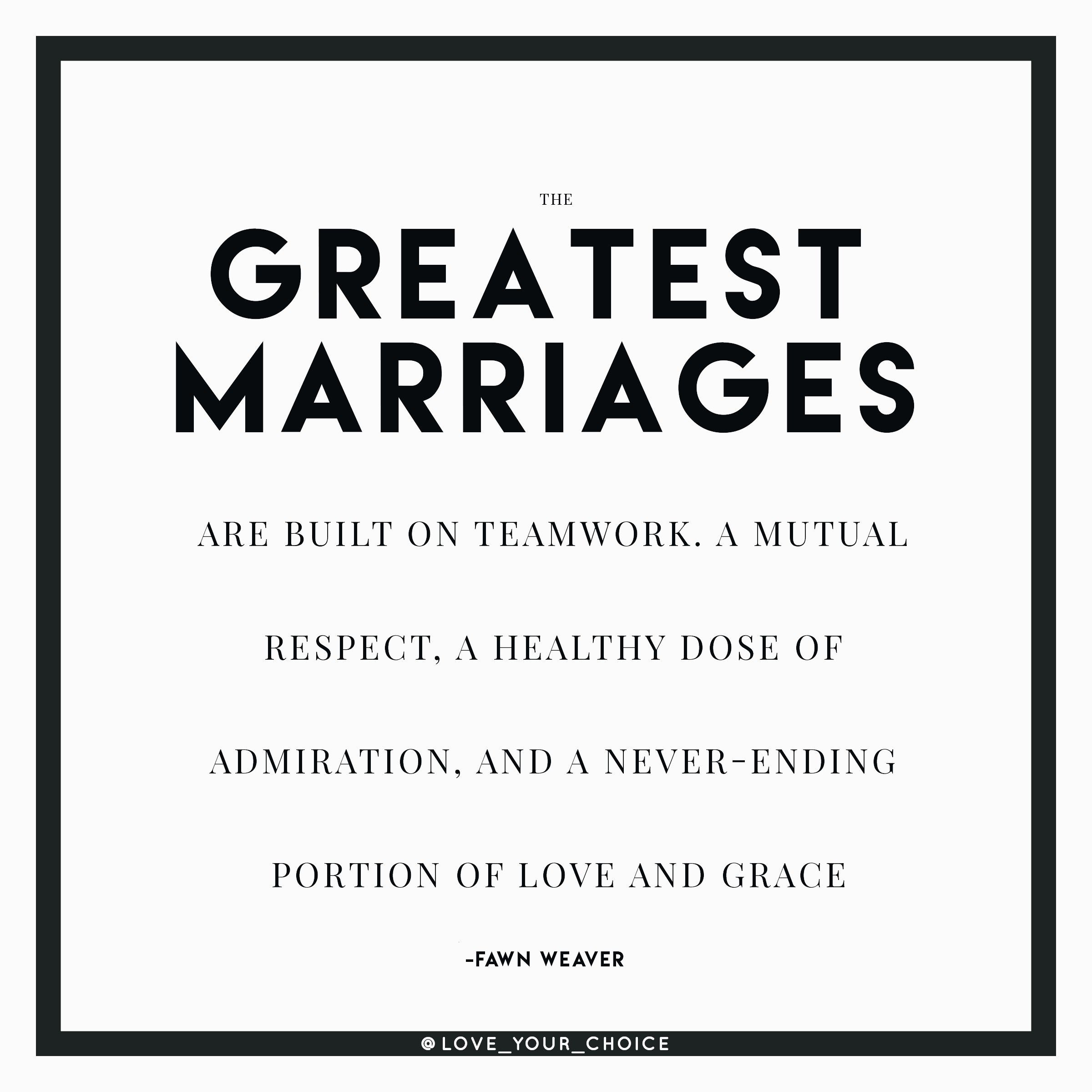 """Relationship Team Quotes  """"The greatest marriages are built on teamwork A mutual"""