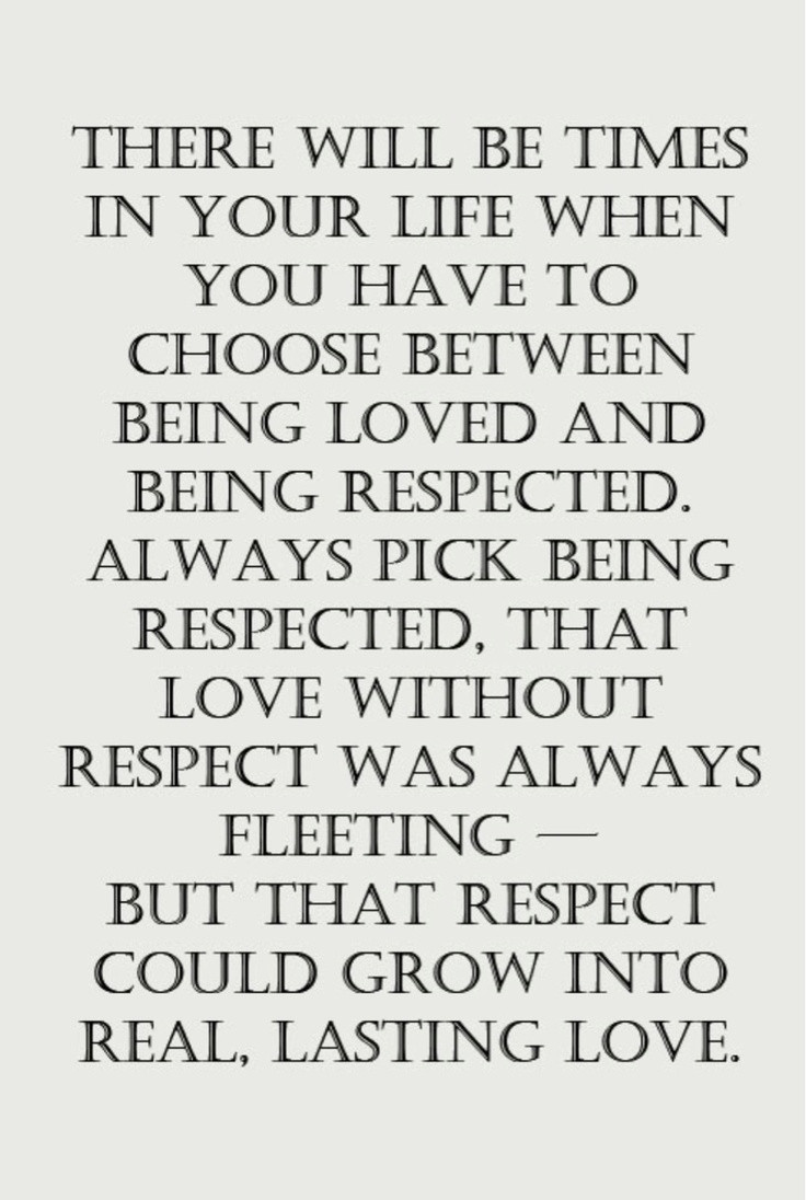 Respect Relationship Quotes  Always choose respect Without respect there can be no