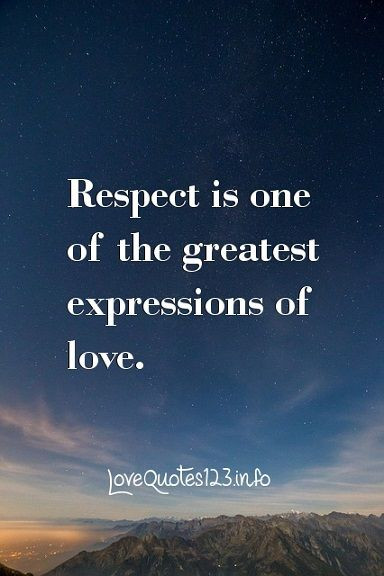Respect Relationship Quotes  Respect is one of the greatest expressions of love