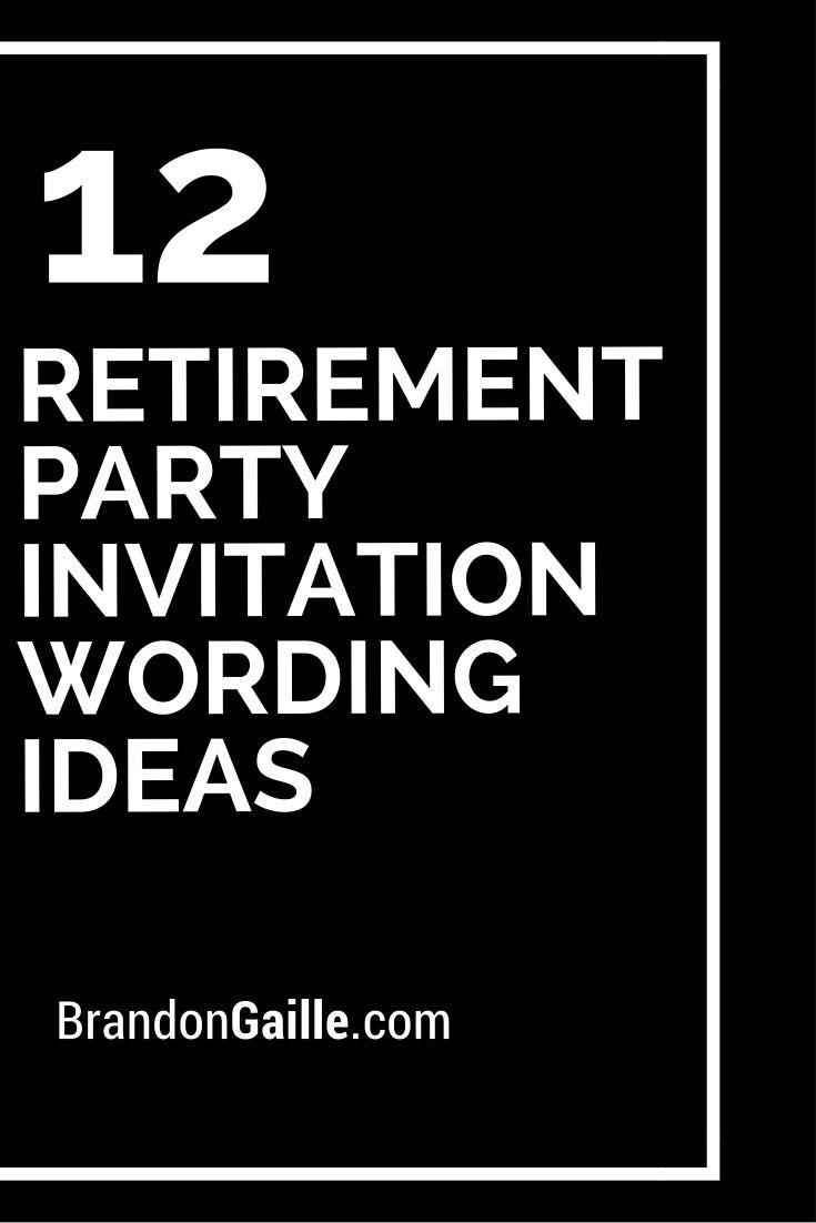 Retirement Party Invitation Wording Ideas  The 25 best Retirement party invitation wording ideas on