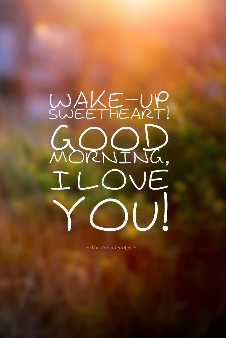 Romantic Morning Quotes  Best 25 Good night sweetheart ideas on Pinterest
