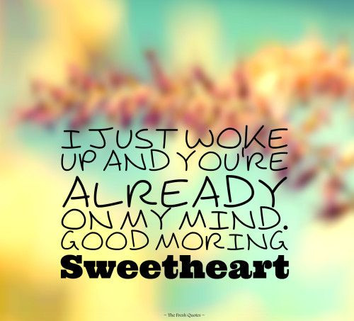 Romantic Morning Quotes  Best 25 Good morning sweetheart quotes ideas on Pinterest