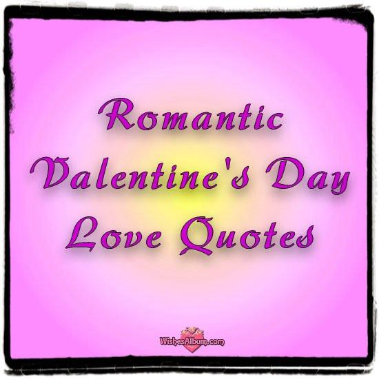 Romantic Valentines Day Quotes  Romantic Valentine s Day Quotes WishesAlbum