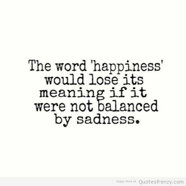 Sad And Happy Quote  Sad Meaningful Quotes QuotesGram