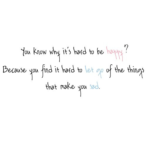 Sad And Happy Quote  Let Go And Be Happy Quotes QuotesGram