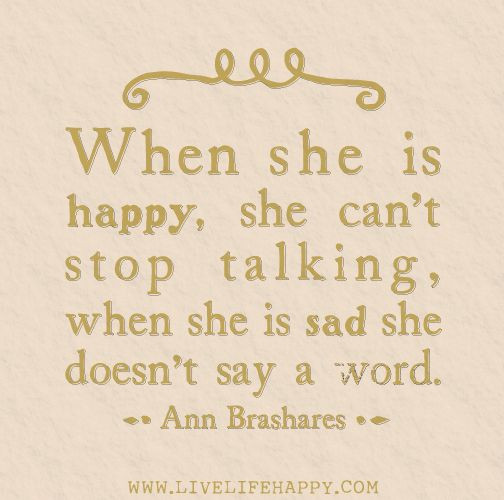 Sad And Happy Quote  When she is happy she can t stop talking when she is sad