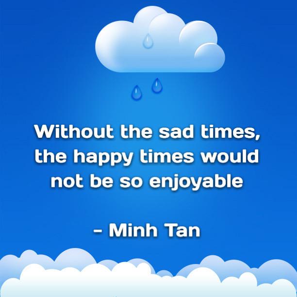 Sad And Happy Quote  sad happy times quote