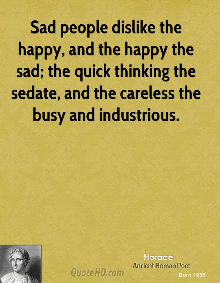 Sad And Happy Quote  Horace Quotes