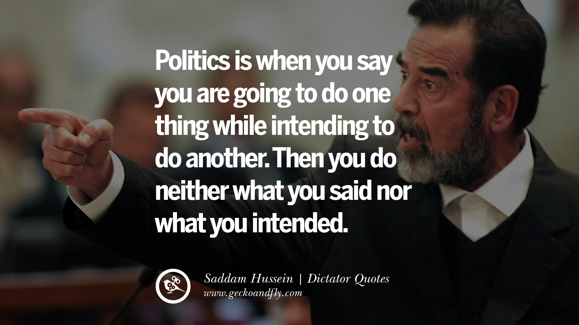 Saddam Hussein Quotes  10 Famous Quotes By Some of the World s Worst Dictators
