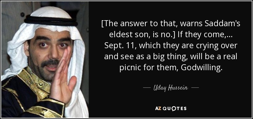 Saddam Hussein Quotes  QUOTES BY UDAY HUSSEIN