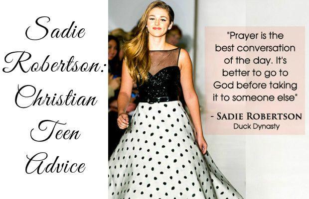 Sadie Robertson Quotes  Sa Robertson Christian Teen Advice For those of you