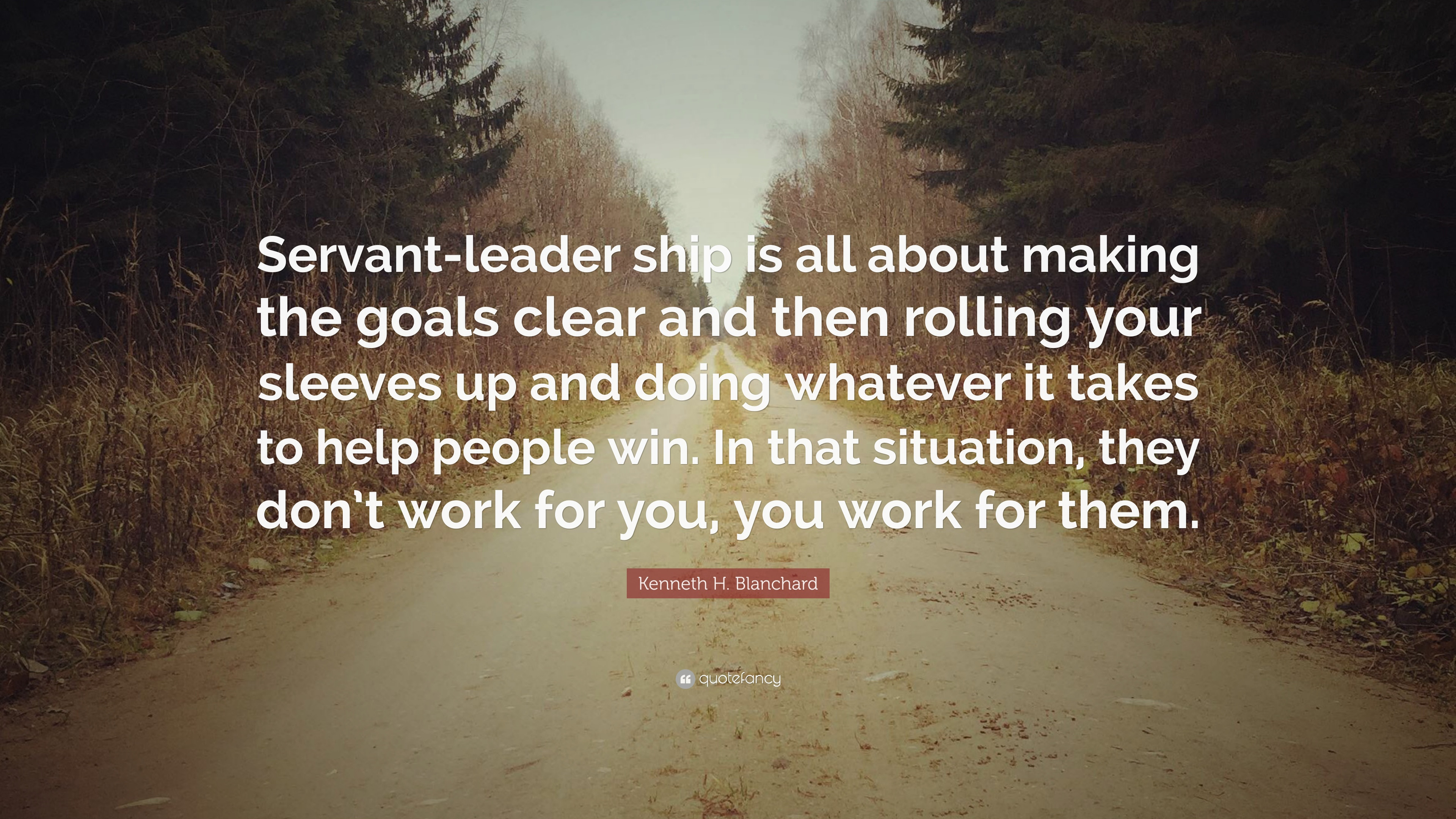 """Servant Leadership Quotes  Kenneth H Blanchard Quote """"Servant leader ship is all"""