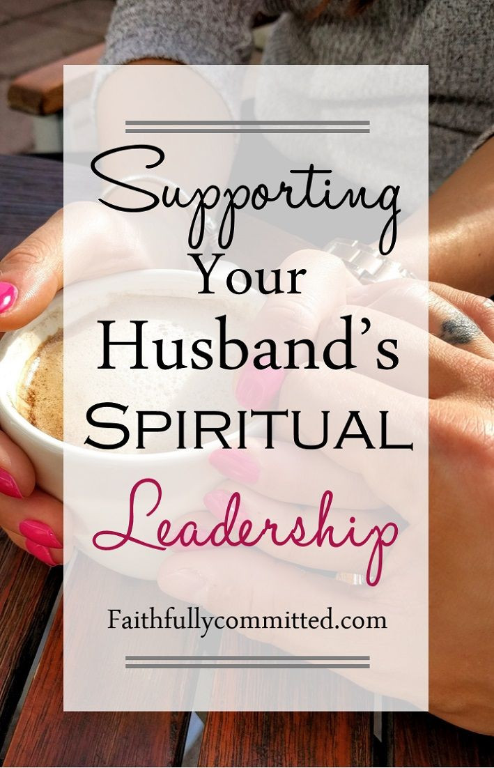 Spiritual Leadership Quotes  25 best ideas about Supportive husband on Pinterest