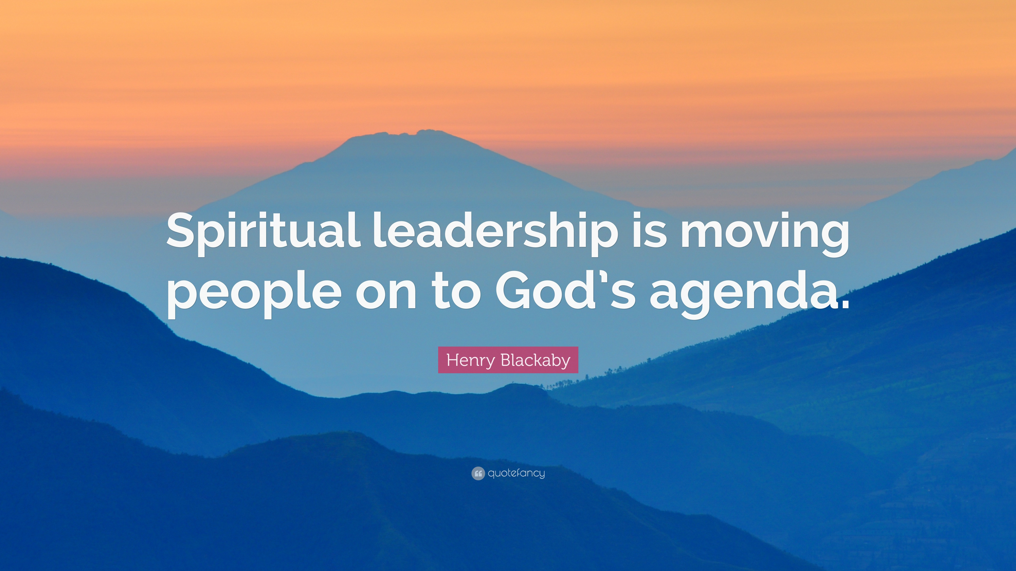 Spiritual Leadership Quotes  Henry Blackaby Quotes 54 wallpapers Quotefancy