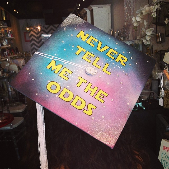 """Star Wars Graduation Quotes  """"Never tell me the odds"""""""