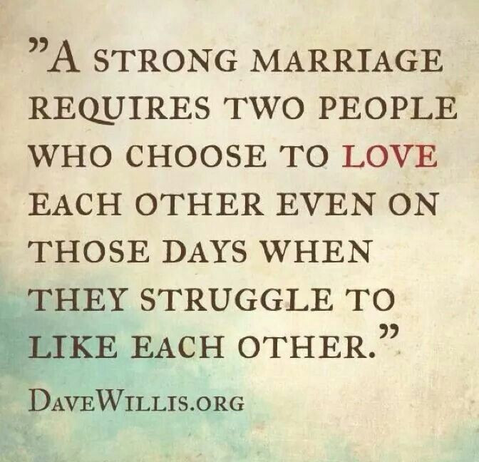Strong Marriage Quotes  A strong marriage requires two people who choose to love