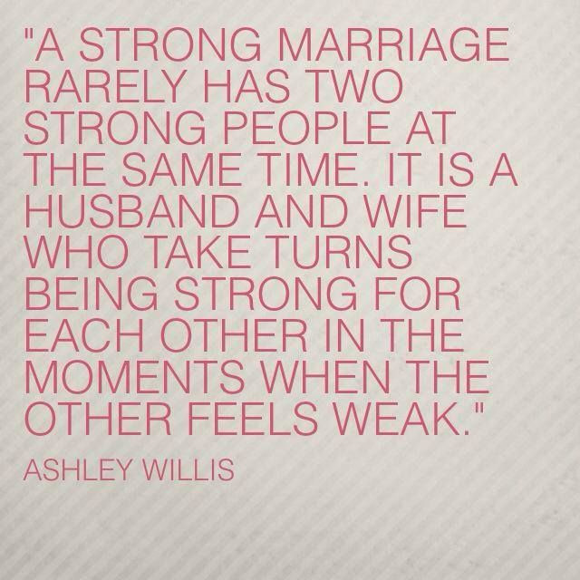 Strong Marriage Quotes  Ashley Willis marriage quote Favorite quotes