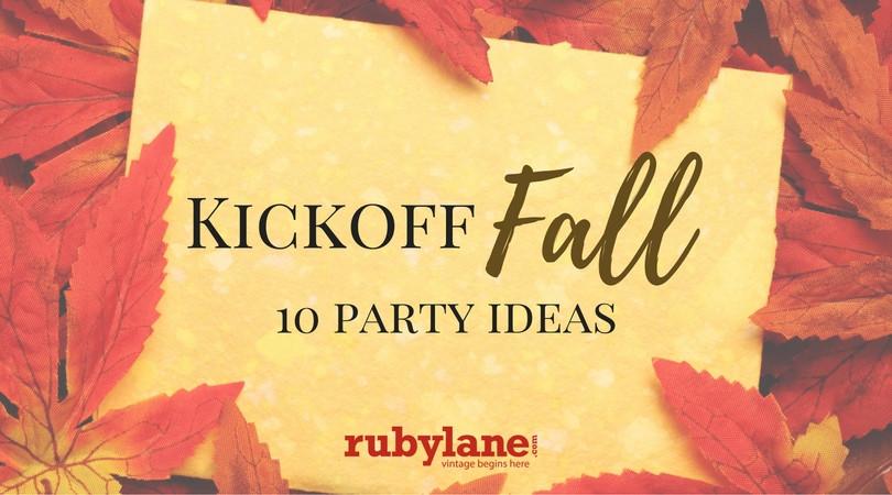 Summer Kickoff Party Ideas  10 Party Ideas to Kickoff Fall Ruby Lane Blog