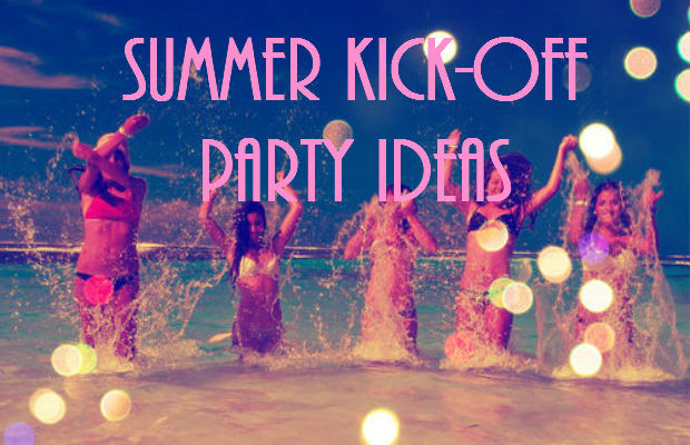 Summer Kickoff Party Ideas  Summer Kick f Party Ideas – Chelsea Crockett
