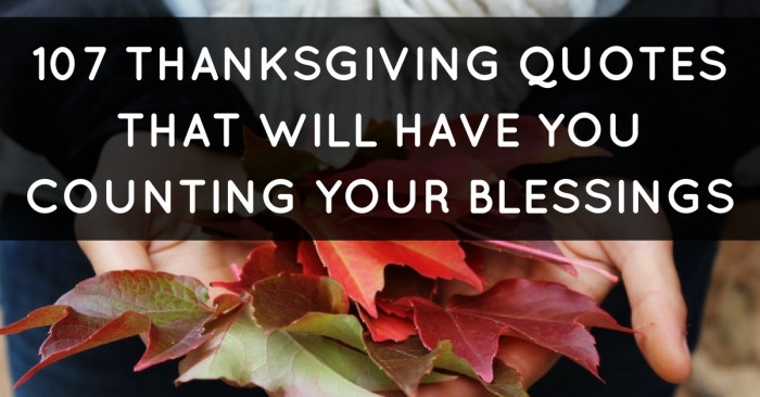 Thanksgiving Blessing Quotes  107 Thanksgiving Quotes That Will Have You Counting Your