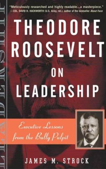 Theodore Roosevelt Quotes On Leadership  Library Archive