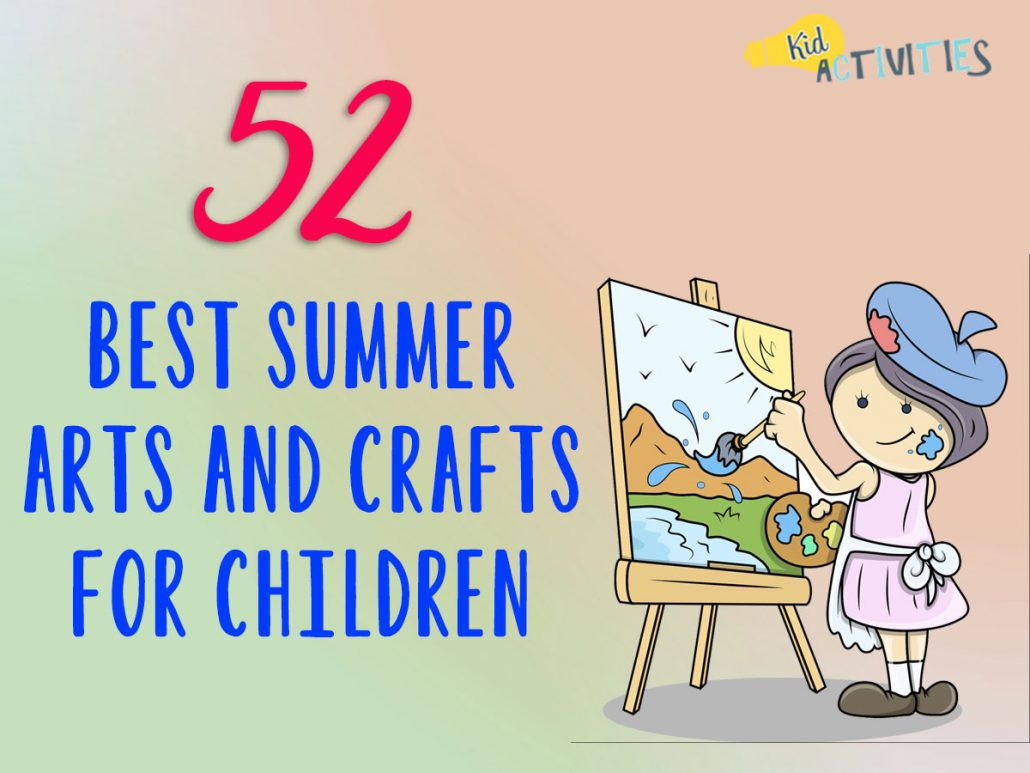 Toddlers Arts And Crafts Ideas  52 Best Summer Arts and Crafts for Children [Warm Weather