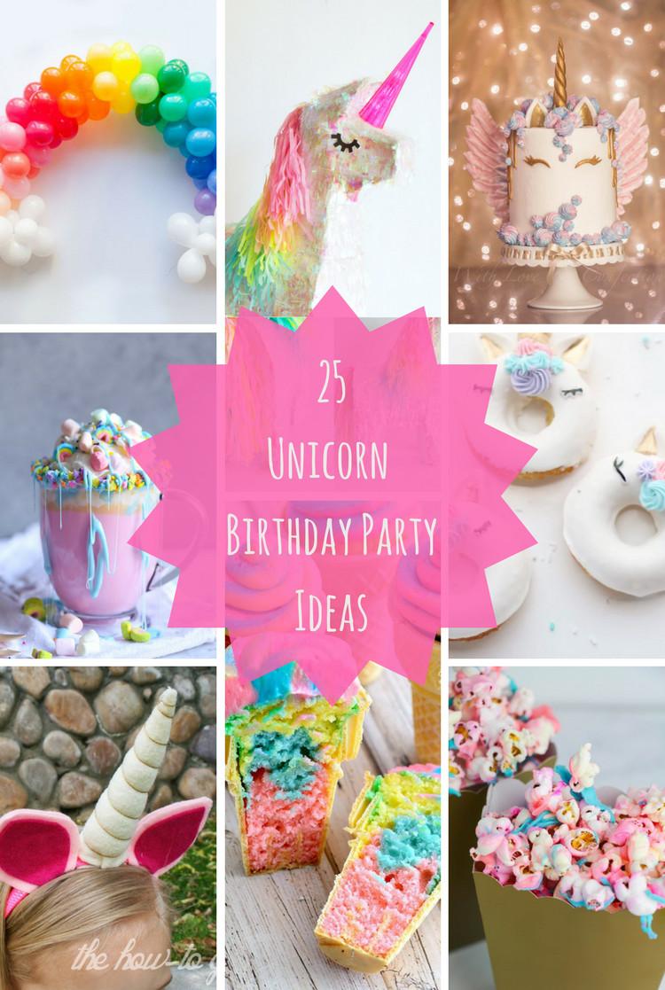 Unicorn Ideas For Party  25 Unicorn Birthday Party Ideas