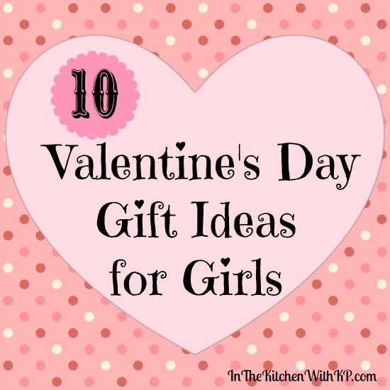 Valentine Gift Ideas For Girls  Cute and Inexpensive Valentine s Day Gift Ideas for Girls