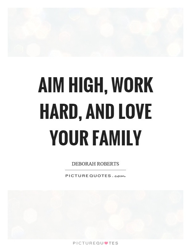 Work Family Quotes  Hard Work Quotes Hard Work Sayings