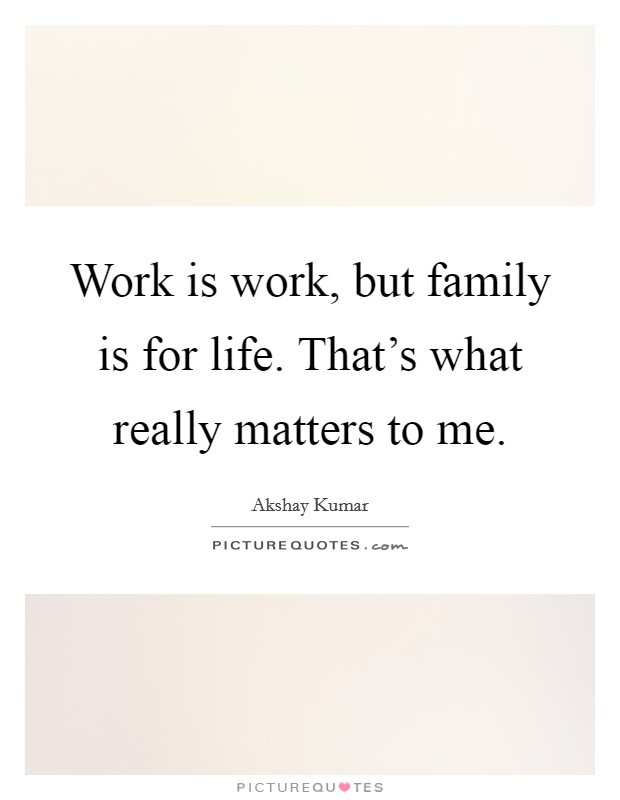 Work Family Quotes  Work And Family Quotes & Sayings