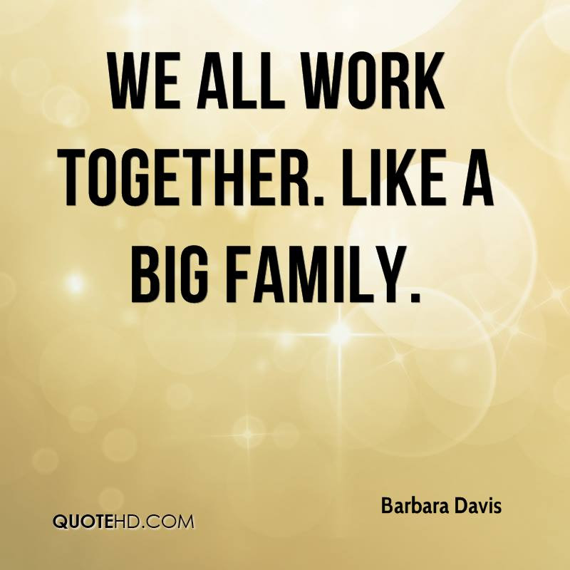 Work Family Quotes  62 Top Work Quotes And Sayings