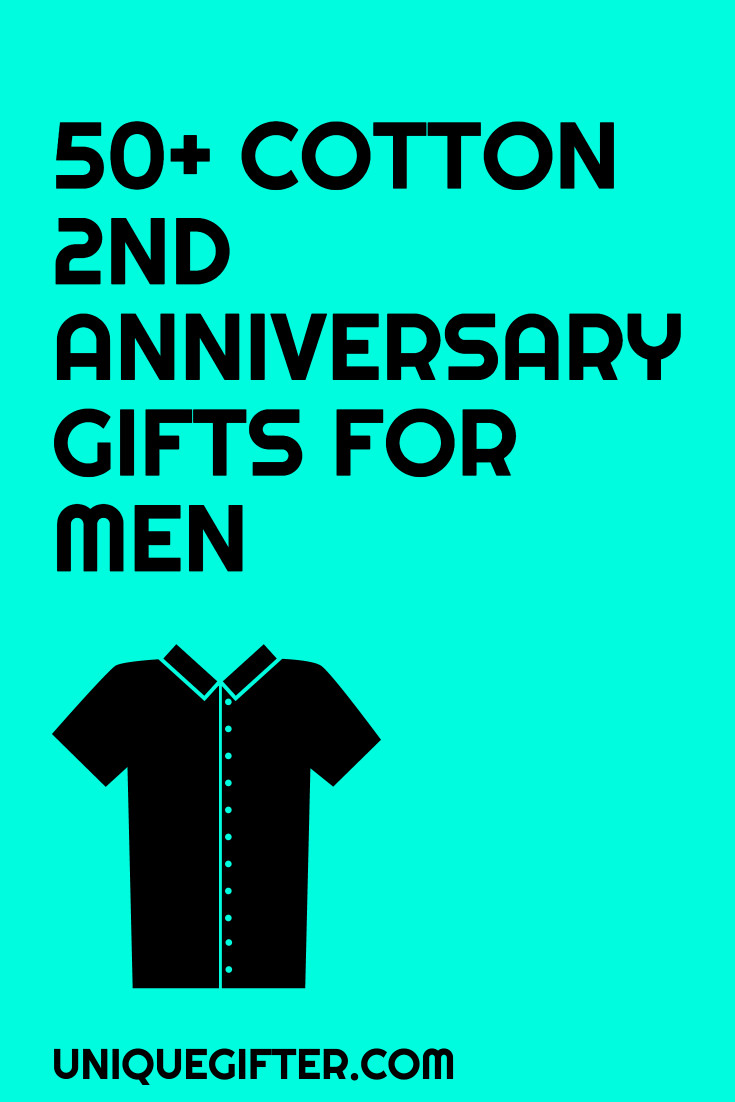 2Nd Anniversary Gift Ideas For Him  Cotton 2nd Anniversary Gifts for Him Unique Gifter