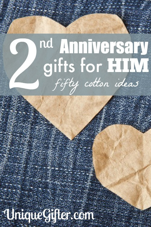 2Nd Anniversary Gift Ideas For Him  Second Anniversary Gifts for Him 50 Cotton Ideas