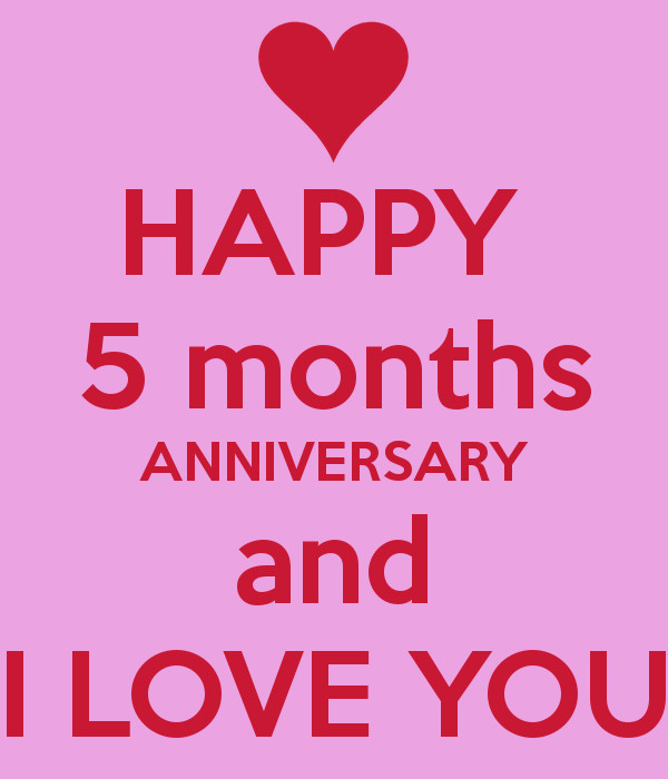 5 Month Anniversary Quotes  HAPPY 5 months ANNIVERSARY and I LOVE YOU Poster