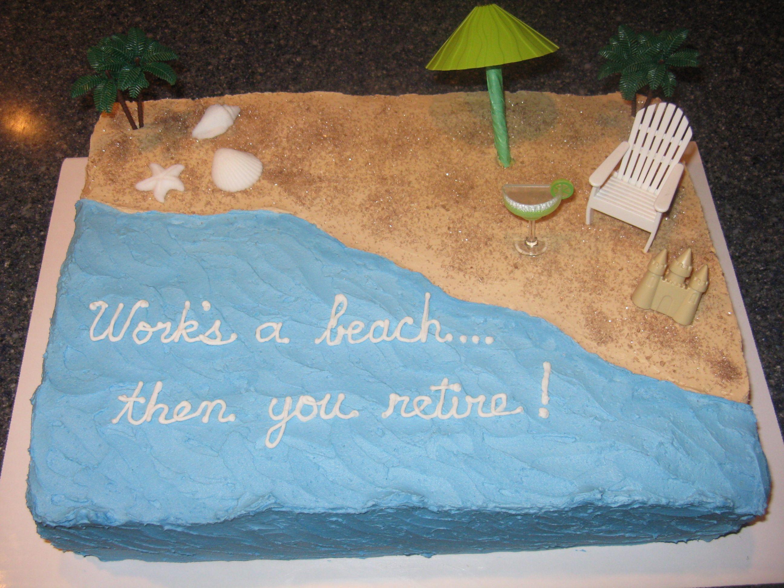 Beach Themed Retirement Party Ideas  Work s a Beach Retirement Cake