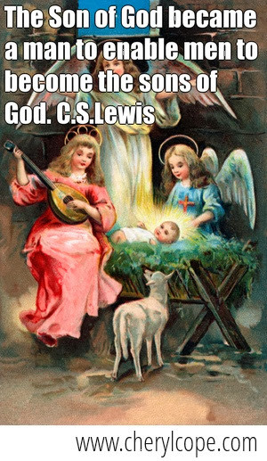 C.S Lewis Christmas Quotes  The Son of God became a man to enable men to be e the