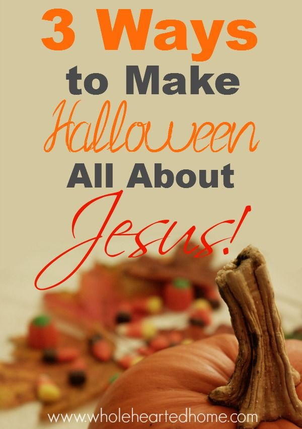 Christian Halloween Party Ideas  3 Ways to Make Halloween All About Jesus