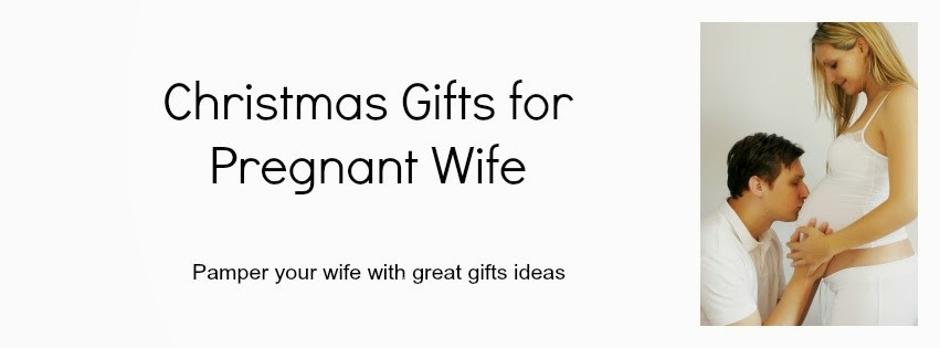 Christmas Gift Ideas For Pregnant Wife  Christmas Gifts for Pregnant Wife