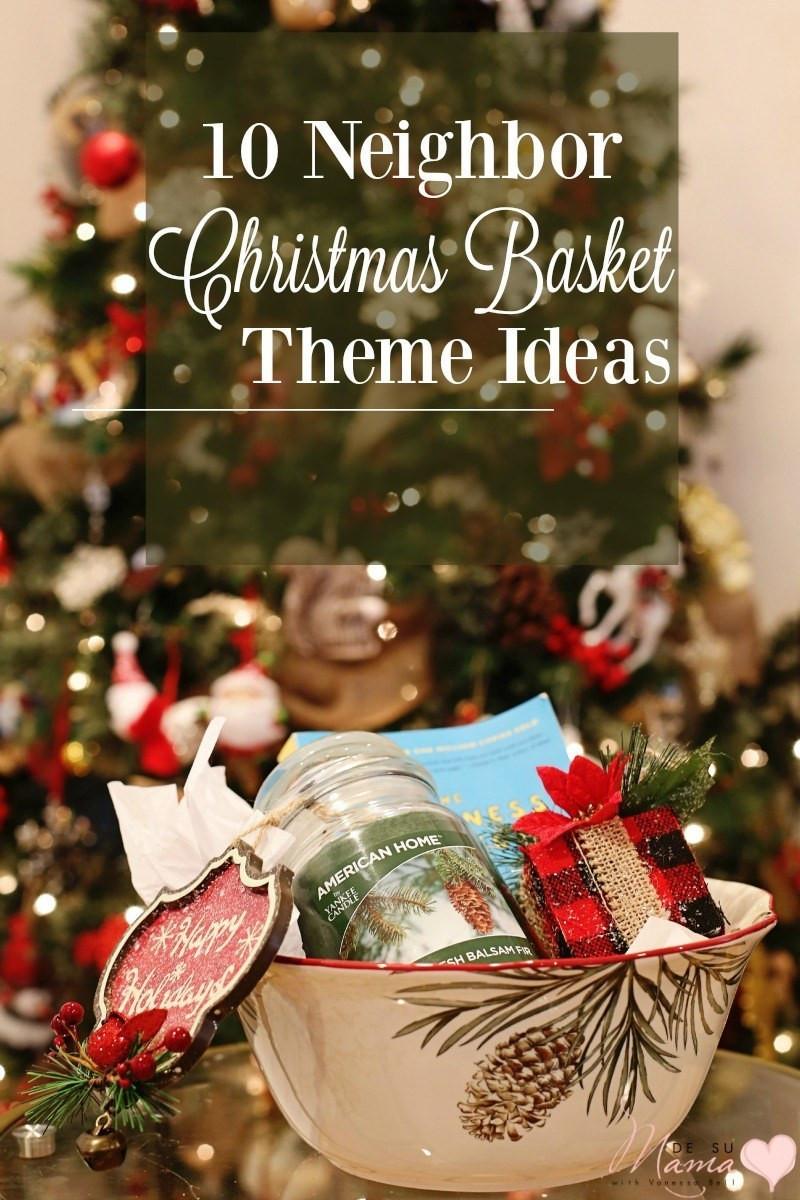 Christmas Gift Theme Ideas  10 Neighbor Christmas Gift Basket Theme Ideas De Su Mama