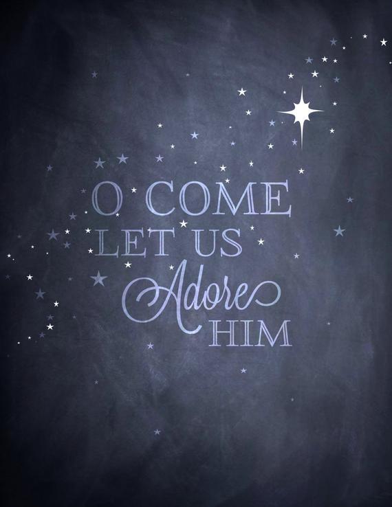 Christmas Jesus Quote  Items similar to You print 8x10 O e let us adore Him